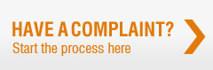 Have  a complaint? Start the process  here