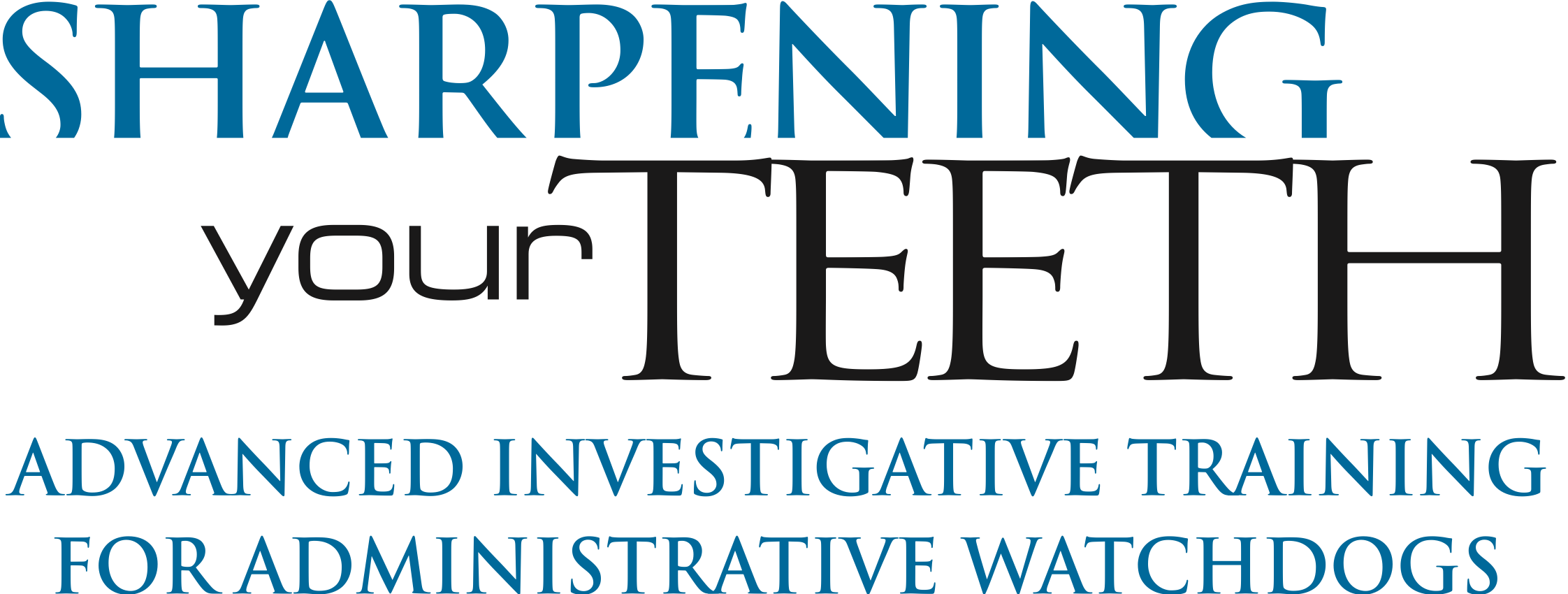 Logo for Sharpening Your Teeth: Advanced Investigative Training for Administrative Watchdogs