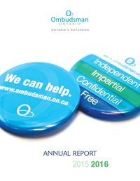 "Cover of the Ombudsman Ontario's 2015-2016 annual report featuring buttons stating ""We Can Help"" and ""Independent, Impartial, Confidential, Free"""